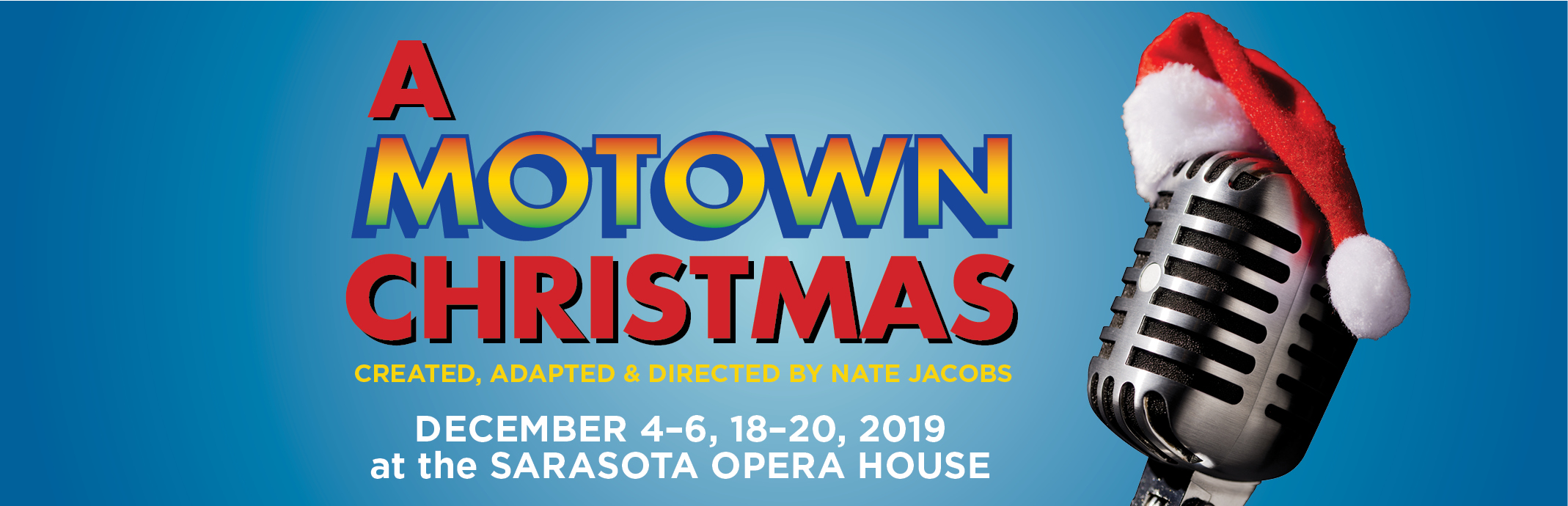 A Motown Christmas, Created, adapted and directed by Nate Jacobs, December 4-6, 18-20, 2019 at the Sarasota Opera House
