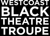 Westcoast Black Theatre Troupe