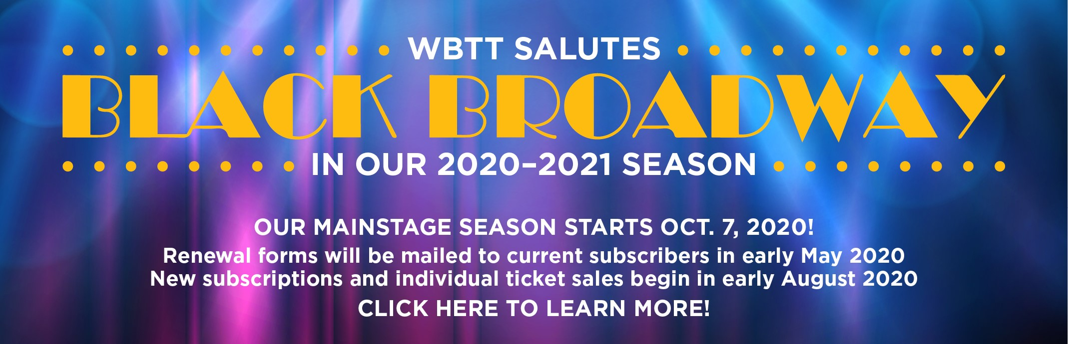 WBTT Salutes Black Broadway in our 2020-2021 Season; Our Mainstage Season Starts Oct. 7, 2020; Click Here to Learn More