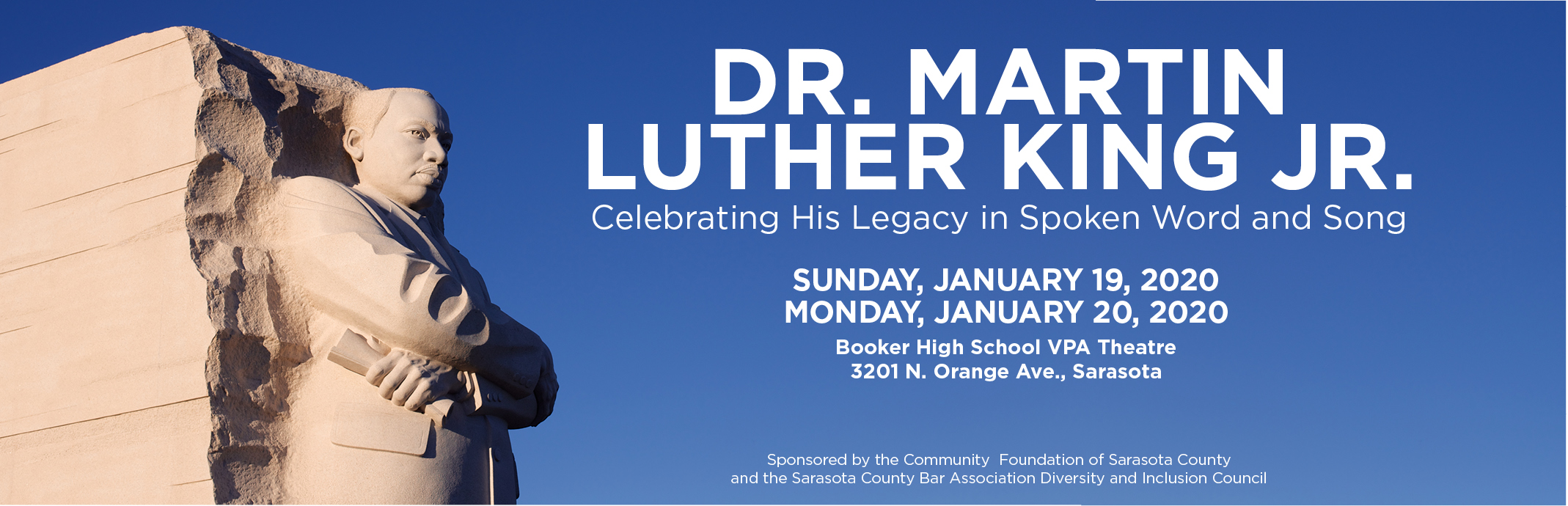 Dr. Martin Luther King Jr. Celebrating His Legacy in Spoken Word and Song, Sunday, January 19, 2020; Monday, January 20, 2020; Booker High School VPA Theatre; 3201 N. Orange Ave., Sarasota