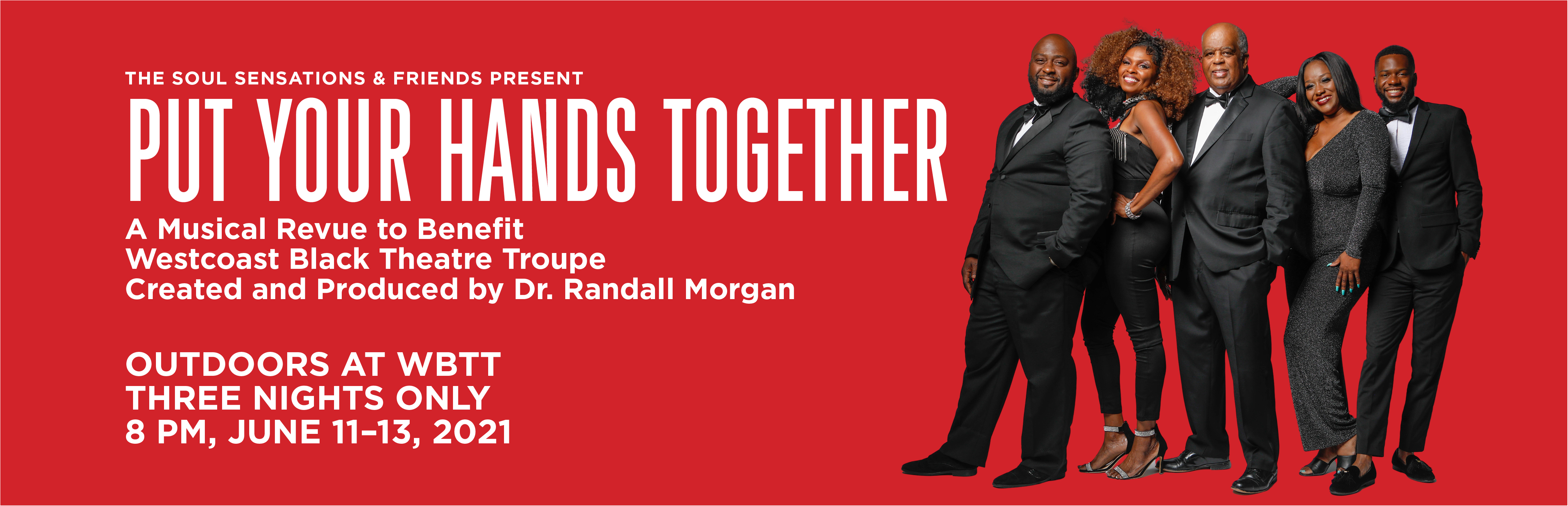 The Soul Sensations and Friends Present Put Your Hands Together June 11-13 8 pm