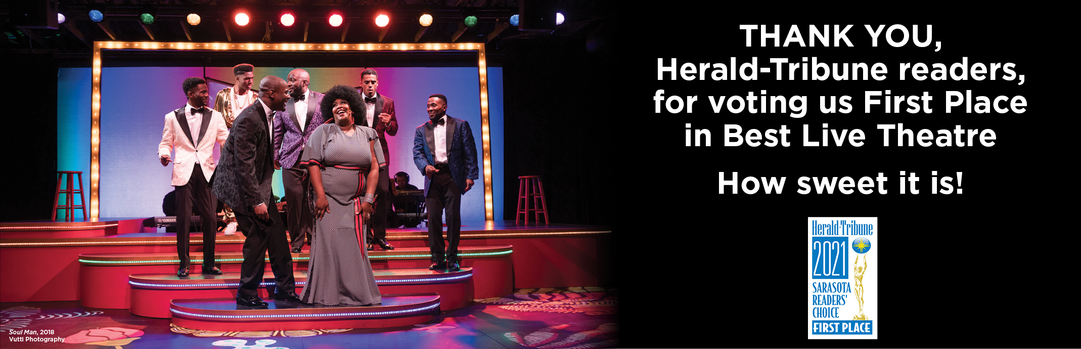 Thank you Herald-Tribune readers for voting us First Place in Best Live Theater! How sweet it is!