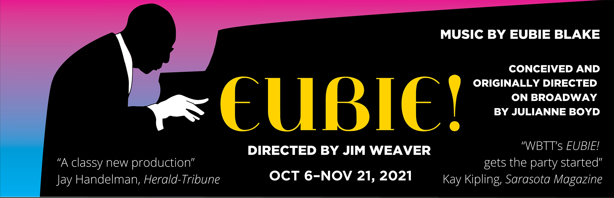 Eubie; Directed by Jim Weaver; October 6 0 November 21, 2021; Tickets on Sale Now!