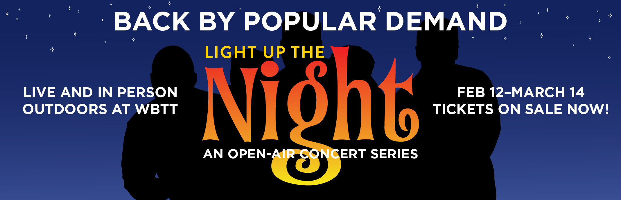 Light Up The Night. Back by Popular Demand.